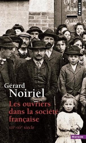 Couverture Les ouvriers dans la société française (XIXe-XXe siècles)