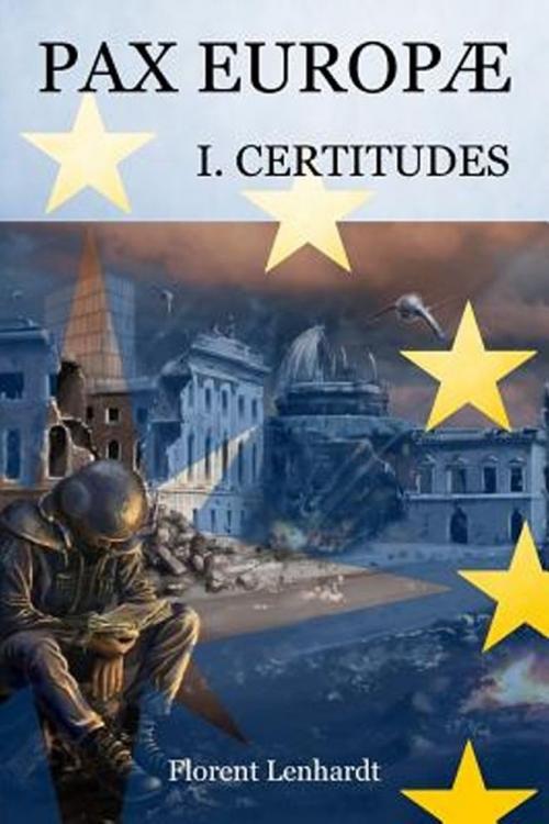 Couverture Pax Europae, tome 1 : Certitudes