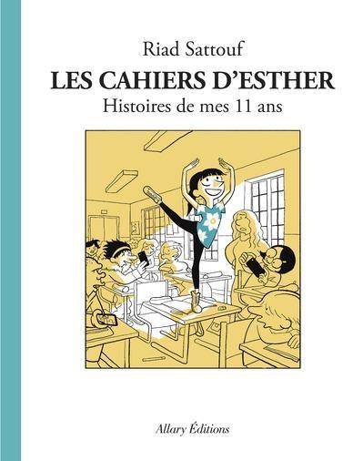 Couverture Les cahiers d'Esther, tome 2 : Histoires de mes 11 ans