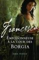 Couverture Francesca, tome 1 : Empoisonneuse à la cour des Borgia Editions MA 2011