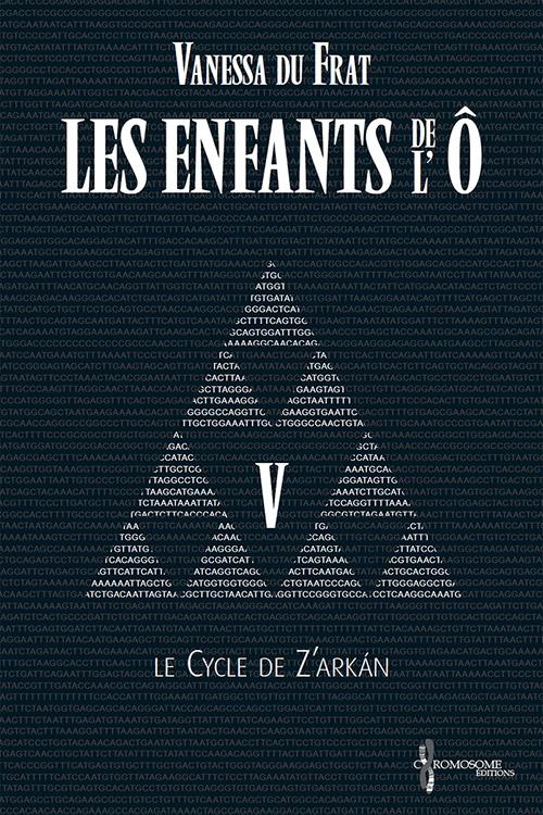 Couverture Les Enfants de l'Ô, cycle 1 : Le cycle de Z'arkán, tome 5
