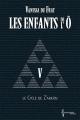 Couverture Les Enfants de l'Ô, cycle 1 : Le cycle de Z'arkán, tome 5 Editions Chromosome 2017