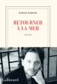 Couverture Retourner à la mer Editions Gallimard  (Blanche) 2017