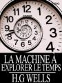 Couverture La Machine à explorer le temps Editions Feedbooks 2016