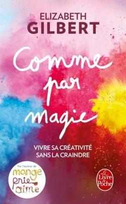 Couverture Comme par magie : Vivre sa créativité sans la craindre