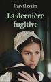 Couverture La Dernière Fugitive Editions France Loisirs 2013