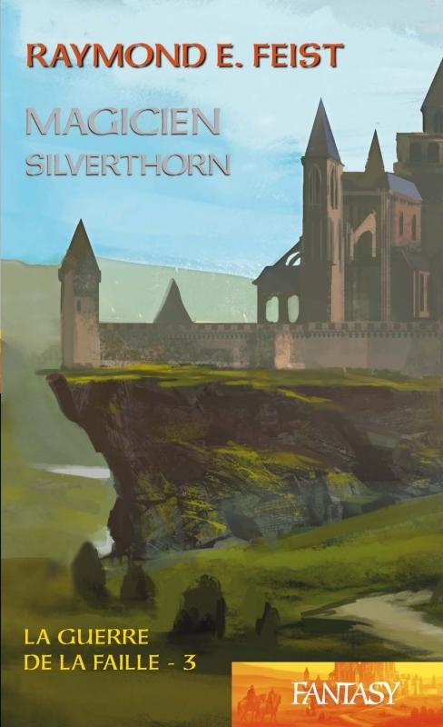 Couverture Les Chroniques de Krondor / La Guerre de la faille, tome 3 : Silverthorn