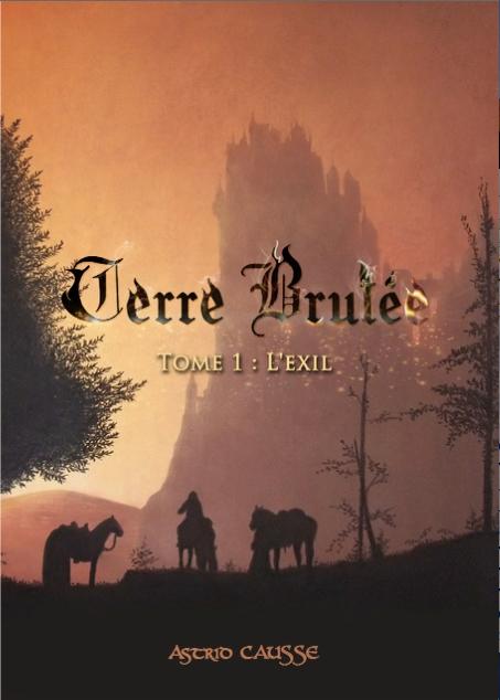 Couverture Terre brûlée, tome 1 : L'exil