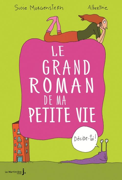 Couverture Le grand roman de ma petite vie, tome 1 : Décide-toi !