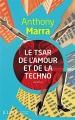 Couverture Le tsar de l'amour et de la techno Editions JC Lattès (Littérature étrangère) 2017