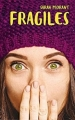 Couverture Fragiles Editions Hachette (Jeunesse) 2017
