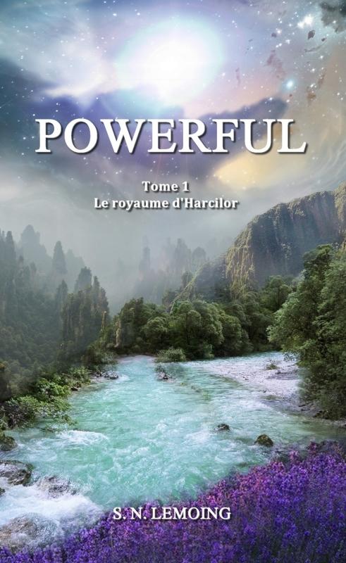 Couverture Powerful, tome 1 : Le royaume d'Harcilor