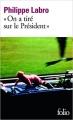 """Couverture """"On a tiré sur le président"""" Editions Folio  2014"""