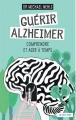 Couverture Guérir Alzheimer : Comprendre et agir à temps Editions Actes Sud 2017