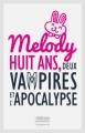 Couverture Melody huit ans, deux vampires et l'apocalypse Editions Autoédité 2017