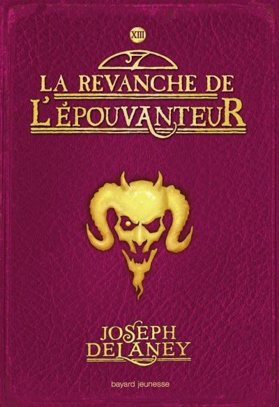 Couverture L'Épouvanteur, tome 13 : La Revanche de l'épouvanteur