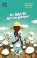 Couverture Ma liberté tout en couleurs Editions Oskar (Jeunesse) 2016