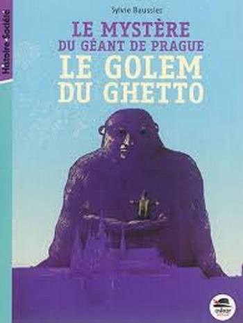 Couverture Le mystère du géant de Prague : Le golem du ghetto