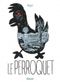 Couverture Le perroquet Editions Glénat 2017