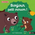 Couverture Bonjour petit ourson! Editions Nathan (Kididoc - Mes 1ères histoires animées) 2017