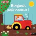 Couverture Bonjour petit tracteur! Editions Nathan (Kididoc - Mes 1ères histoires animées) 2017