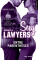 Couverture Sexy lawyers, tome 3.5 : Entre parenthèses Editions Hugo & cie (New romance) 2017