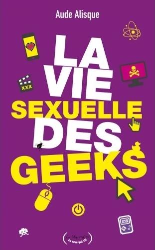Couverture La vie sexuelle des geeks
