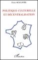 Couverture Politique culturelle et décentralisation Editions L'Harmattan 2002