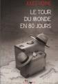 Couverture Le tour du monde en quatre-vingts jours / Le tour du monde en 80 jours Editions Lire Délivre 2011
