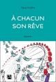 Couverture A chacun son rêve Editions Anne Carrière 2017