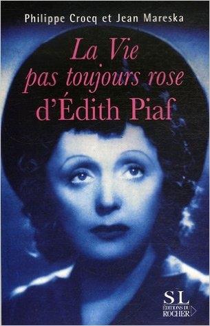 Couverture La vie pas toujours rose d'Edith Piaf