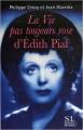 Couverture La vie pas toujours rose d'Edith Piaf Editions du Rocher 2007