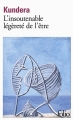 Couverture L'insoutenable légèreté de l'être Editions Folio  2016