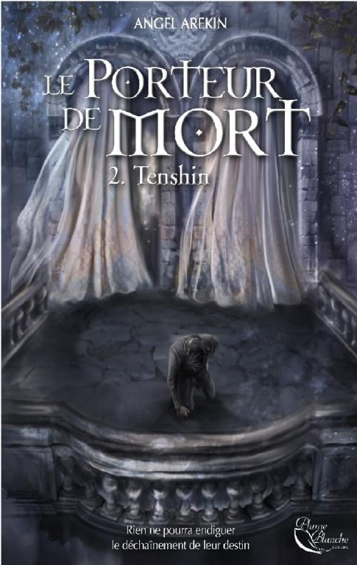 Couverture Le porteur de mort, tome 2 : Tenshin