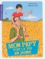 Couverture Mon papy voit la vie en jaune Editions Belin / Gallimard 2015