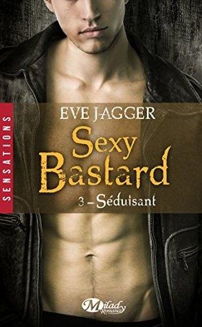 Couverture Sexy Bastard, tome 3 : Séduisant
