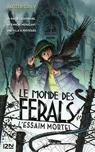 Couverture Le monde des Ferals, tome 2 : L'essaim mortel