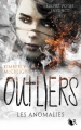 Couverture Outliers, tome 1 : Les anomalies Editions Robert Laffont (R) 2016