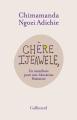 Couverture Chère Ijeawele, : Un manifeste pour une éducation féministe Editions Gallimard  2017