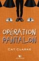 Couverture Opération pantalon Editions Robert Laffont (R Jeunesse) 2017