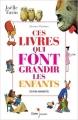 Couverture Ces livres qui font grandir les enfants Editions Didier Jeunesse (Passeurs d'histoires) 2012