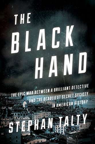 Couverture The Black Hand: The Epic War Between a Brilliant Detective and the Deadliest Secret Society in American History