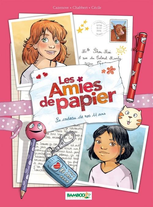 Couverture Les amies de papier, tome 1 : Le cadeau de nos 11 ans