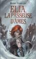 Couverture Elia, la passeuse d'âmes, tome 1 Editions France loisirs 2017