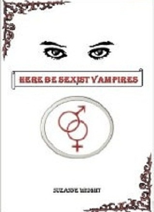 Couverture Deep in you veins, book 1: Here be sexist vampires
