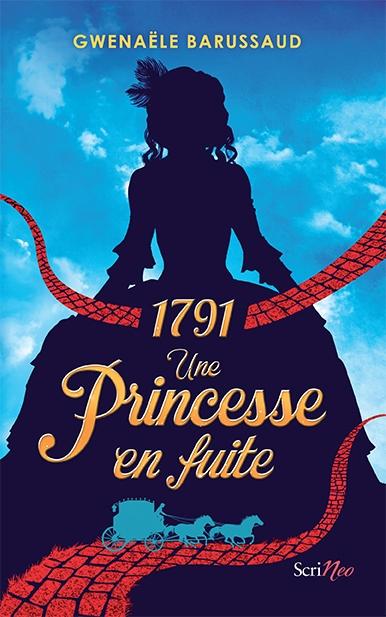 Couverture 1791 : Une princesse en fuite