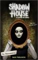 Couverture Shadow house : La maison des ombres, tome 1 : La rencontre Editions Hachette (Hors-série) 2017