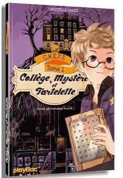 Couverture CHEFS, tome 1 : Collège, mystère et tartelette