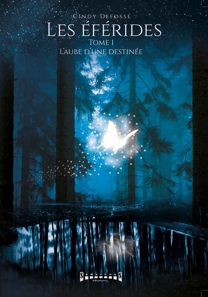 Couverture Les éférides, tome 1 : L'aube d'une destinée