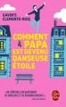 Couverture Comment papa est devenu danseuse étoile Editions Le Livre de Poche 2017